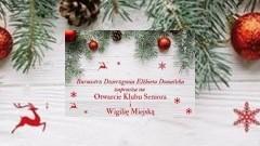 Zapraszamy na otwarcie Klubu Seniora oraz Wigilię Miejską w Dzierzgoniu! - 21.12.2017