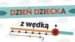 Gmina Dzierzgoń: Dzień Dziecka z wędką.
