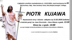 Zmarł Piotr Kujawa. Żył 45 lat.