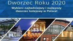 Dworzec Roku 2020 - wybieramy przyjazne i najlepsze dworce kolejowe w Polsce.