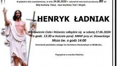 Zmarł Henryk Ładniak. Żył 80 lat.